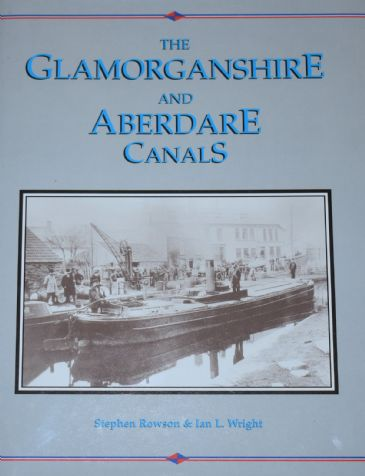 The Glamorganshire and Aberdare Canals, Volume 1, by Stephen Rowson and Ian L. Wright
